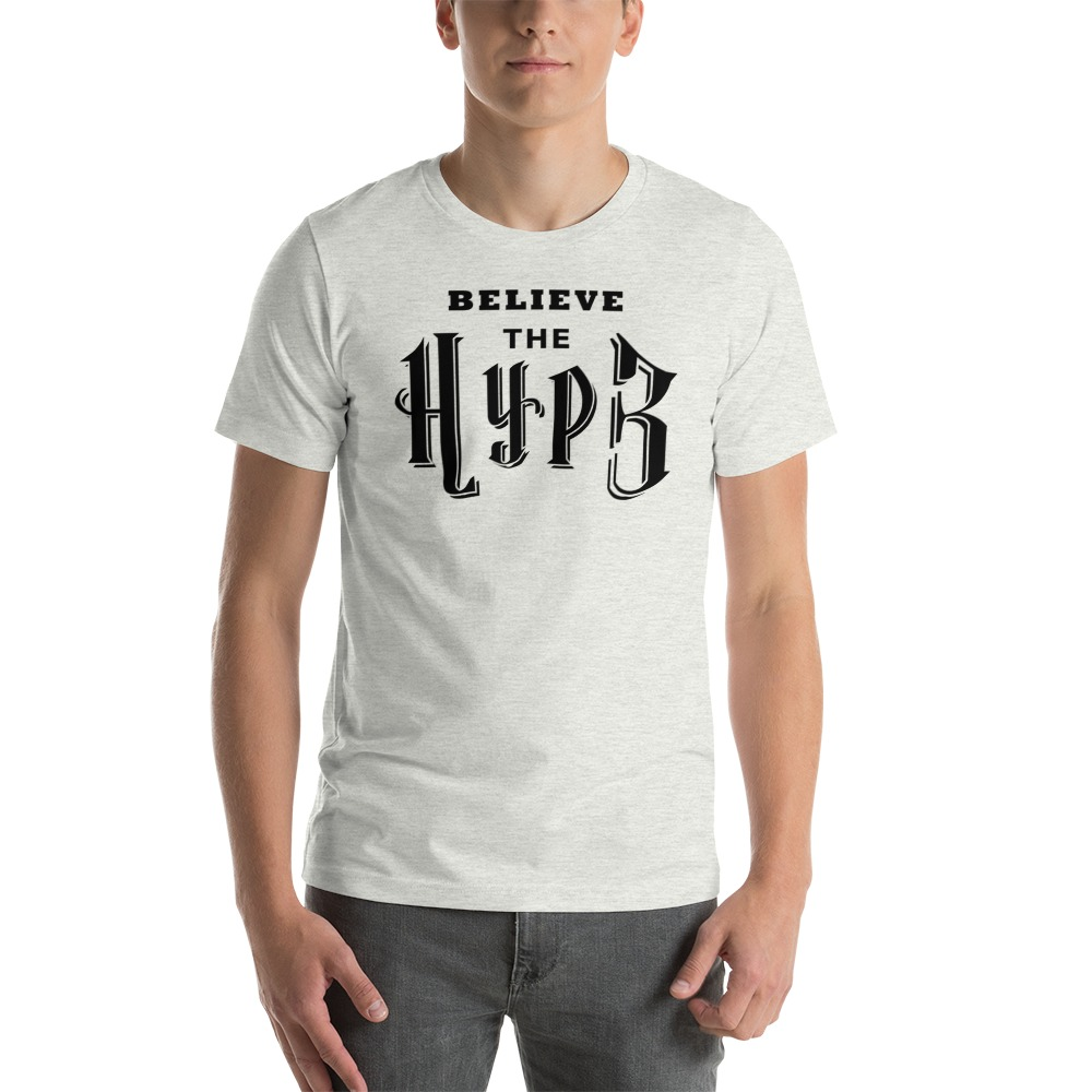 Believe the hype shirt